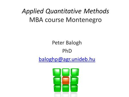 Applied Quantitative <strong>Methods</strong> MBA course Montenegro