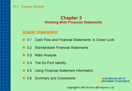 T3.1 Chapter Outline Chapter 3 Working With Financial Statements Chapter Organization 3.1Cash Flow and Financial Statements: A Closer Look 3.2Standardized.