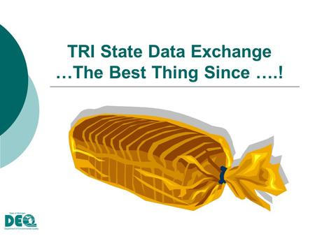 TRI State Data Exchange …The Best Thing Since ….!.