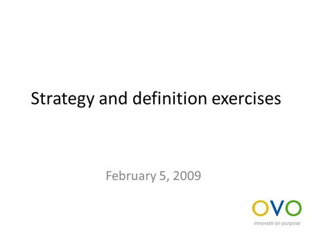 Strategy and definition exercises February 5, 2009.