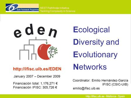 - Mallorca - Spain Ecological Diversity and Evolutionary Networks  NEST Pathfinder initiative Tackling Complexity.