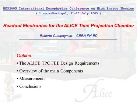 HEP2005, Lisboa 21-27 July 05 Roberto Campagnolo - CERN 1 HEP2005 International Europhysics Conference on High Energy Physics ( Lisboa-Portugal, 21-27.