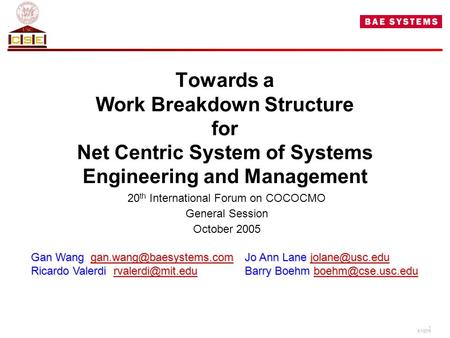 CS-1 6/1/2015 1 6/1/2015 Towards a Work Breakdown Structure for Net Centric System of Systems Engineering and Management 20 th International Forum on COCOCMO.