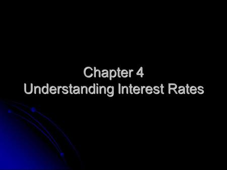 Chapter 4 Understanding Interest Rates