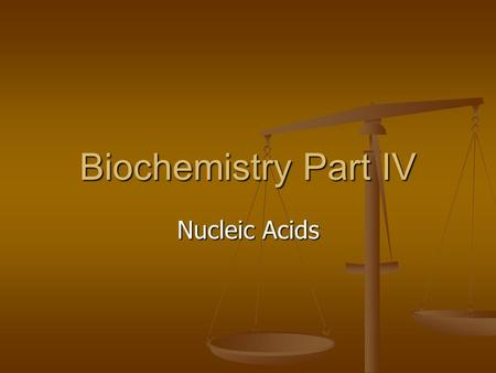 Biochemistry Part IV Nucleic Acids. Largest organic molecule made by organisms Largest organic molecule made by organisms Include 2 main types: Include.