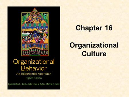 Chapter 16 Organizational Culture.  Define organizational culture and explain its function  Explain how organizational culture evolves and is transmitted.