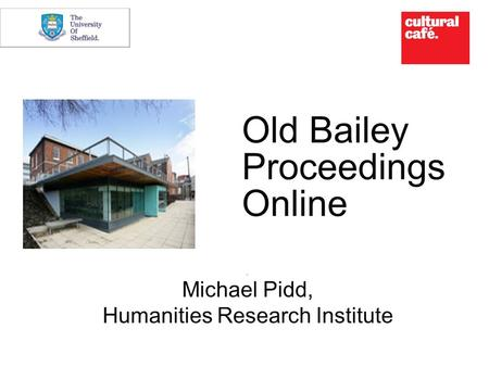 Old Bailey Proceedings Online Mi Michael Pidd, Humanities Research Institute.