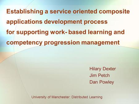 Establishing a service oriented composite applications development process for supporting work- based learning and competency progression management Hilary.
