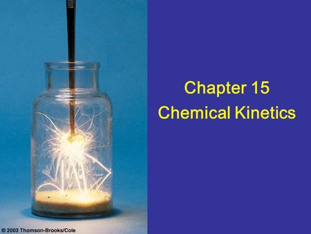 Chapter 15 Chemical Kinetics. Rates of Chemical Reactions.