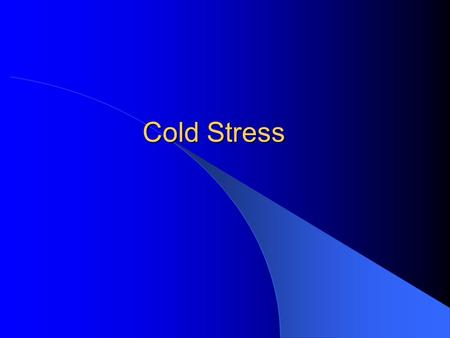 Cold Stress. Normal body temperature - 98.6 degrees Fahrenheit Cold stress occurs when body temperature drops to < 95 degrees Fahrenheit.