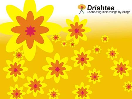 Outline The Setting and Background About Drishtee The Model Some Key Services More about Drishtee and Credential.