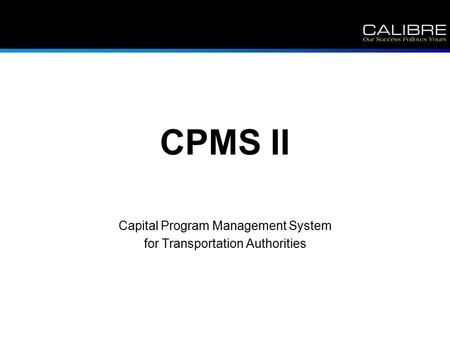 CPMS II Capital Program Management System for Transportation Authorities.