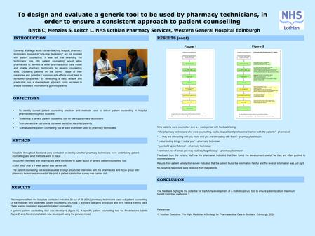 To design and evaluate a generic tool to be used by pharmacy technicians, in order to ensure a consistent approach to patient counselling Blyth C, Menzies.