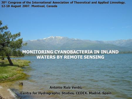 Antonio Ruiz Verdú, Centre for Hydrographic Studies, CEDEX. Madrid. Spain 30 th Congress of the International Association of Theoretical and Applied Limnology.