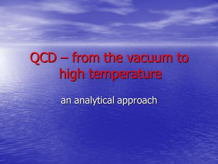 QCD – from the vacuum to high temperature an analytical approach.