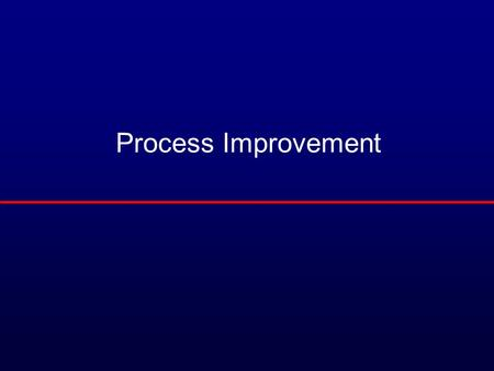 Process Improvement.