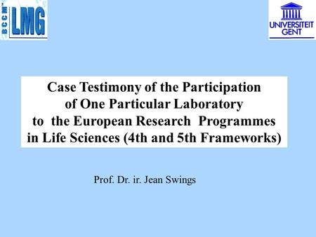 Case Testimony of the Participation of One Particular Laboratory to the European Research Programmes in Life Sciences (4th and 5th Frameworks) Prof. Dr.