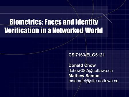 Biometrics: Faces and Identity Verification in a Networked World