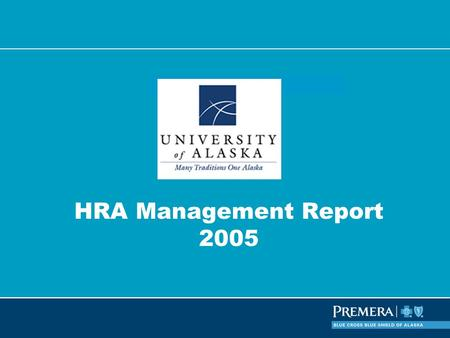 An Independent Licensee of the Blue Cross Blue Shield Association HRA Management Report 2005.