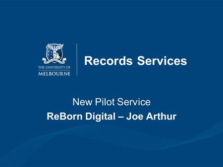 Records Services New Pilot Service ReBorn Digital – Joe Arthur.