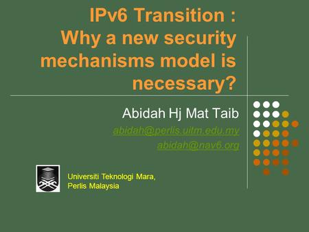 IPv6 Transition : Why a new security mechanisms model is necessary?