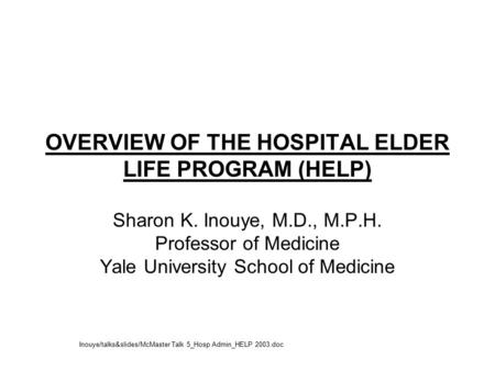 OVERVIEW OF THE HOSPITAL ELDER LIFE PROGRAM (HELP)