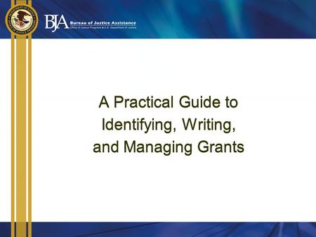 A Practical Guide to Identifying, Writing, and Managing Grants