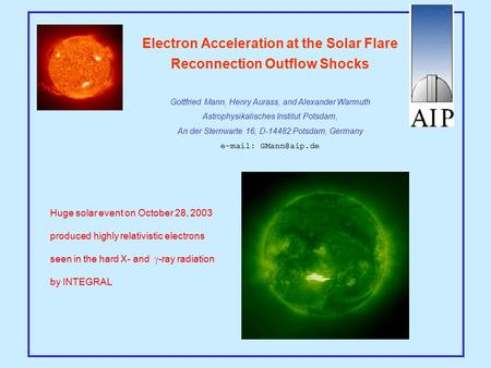 Electron Acceleration at the Solar Flare Reconnection Outflow Shocks Gottfried Mann, Henry Aurass, and Alexander Warmuth Astrophysikalisches Institut Potsdam,
