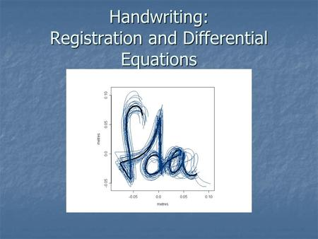 Handwriting: Registration and Differential Equations.