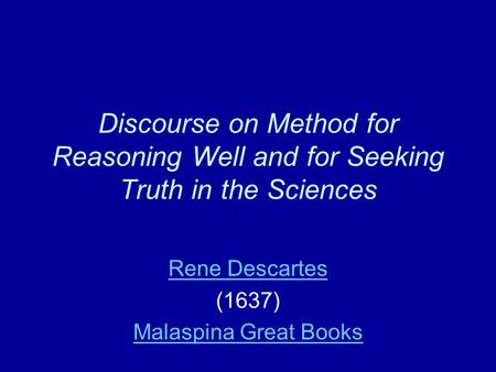 a review of rene descartes and his method of doubt Descartes begins this meditation with a review of what  essay i will assess descartes's employment of his method of doubt,  in rene descartes' essay,.