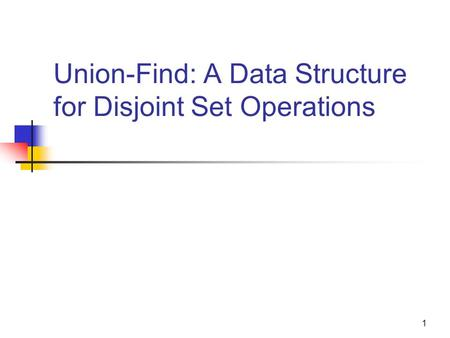 Union-Find: A Data Structure for Disjoint Set Operations