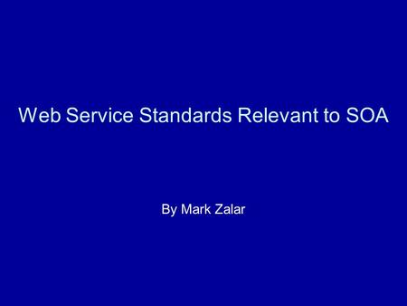 Web Service Standards Relevant to SOA