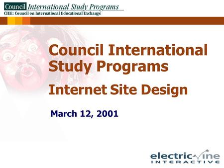 Council International Study Programs Internet Site Design March 12, 2001.