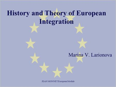 History <strong>and</strong> <strong>Theory</strong> of European Integration