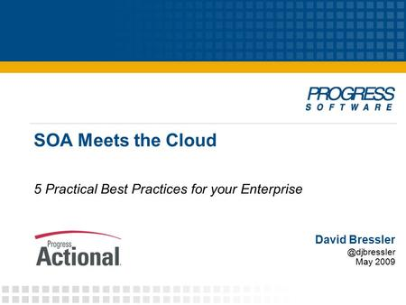 SOA Meets the Cloud 5 Practical Best Practices for your Enterprise David May 2009.
