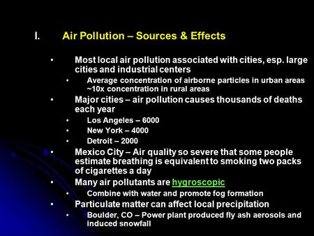 I. I.Air Pollution – Sources & Effects Most local air pollution associated with cities, esp. large cities and industrial centers Average concentration.