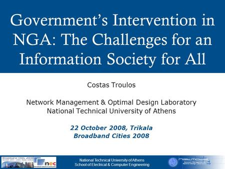 National Technical University of Athens School of Electrical & Computer Engineering Government's Intervention in NGA: The Challenges for an Information.