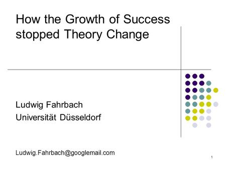 How the Growth of Success stopped Theory Change