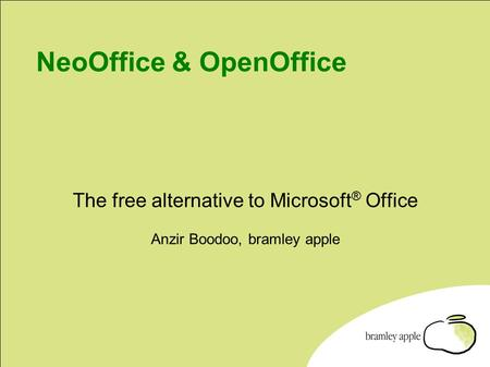 NeoOffice & OpenOffice The free alternative to Microsoft ® Office Anzir Boodoo, bramley apple.