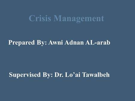 Prepared By: Awni Adnan AL-arab Supervised By: Dr. Lo'ai Tawalbeh