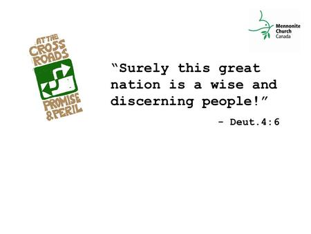 """Surely this great nation is a wise and discerning people!"" - Deut.4:6."