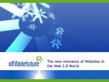 The new relevance of Websites in the Web 2.0 World.