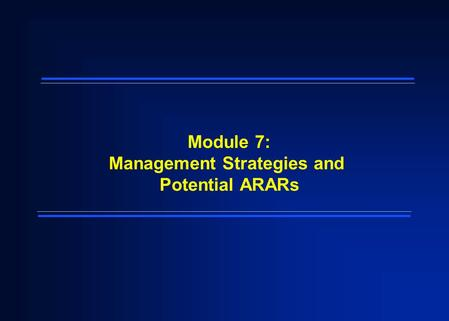 Module 7: Management Strategies and Potential ARARs.