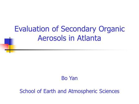Evaluation of Secondary Organic Aerosols in Atlanta