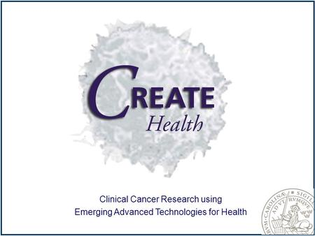 Strategic Center for Clinical Cancer Research Clinical Cancer Research using Emerging Advanced Technologies for Health Title Slide.