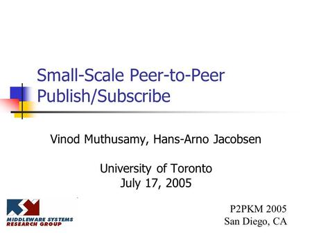 Small-Scale Peer-to-Peer Publish/Subscribe