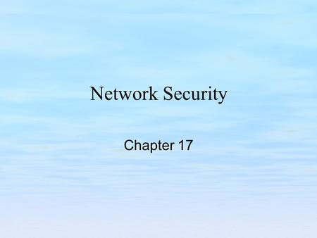 Network Security Chapter 17.