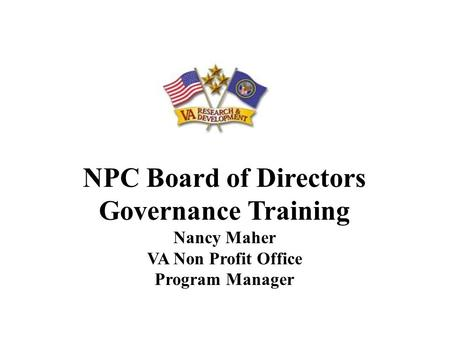 NPC Board of Directors Governance Training Nancy Maher VA Non Profit Office Program Manager.