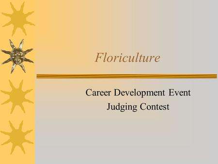 Floriculture Career Development Event Judging Contest.