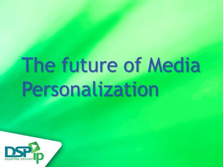 The future of Media Personalization. Web2.0-Master series Agenda Customization and personalization aspects: ▫Place (home, mobile) ▫Time ▫Content Personalization/Recommendation.